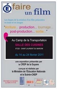 Exposition du CRDP sur les étapes de la création d'un Film au Camp de la Transportation à Saint-Laurent du Maroni.