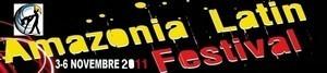 2ème édition de l'« AMAZONIA LATIN FESTIVAL» 2011, prévue du 03 au 06 Novembre.