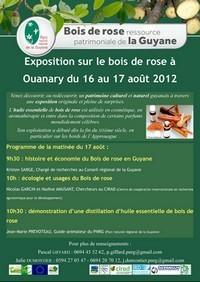 Exposition itinérante sur le bois de Rose à Ouanary du jeudi 16 au vendredi 17 août 2012.