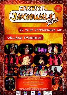 3ème Festival Jakoewale du 25 au 27 novembre 2011 au village Paddock