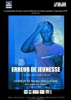 """AVM présente : """"Erreur de jeunesse"""" au cinéma LE TOUCAN à Saint-Laurent du Maroni, ce samedi 24 Mars 2012."""