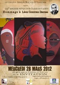 2ème rencontre poétique inter-collèges de Saint-Laurent du Maroni en hommage à Léon Gontran DAMAS? CE mERCREDI 28 Mars 2012