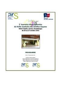 Troisièmes journées interrégionales de Veille Sanitaire aux Antilles-Guyane au Gosier (Guadeloupe), les 26-27 octobre 2012