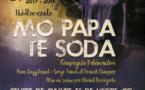 Le 24 novembre prochain venez apprécier le spectacle de théâtre-conte Mo Papa Te Soda au CCL