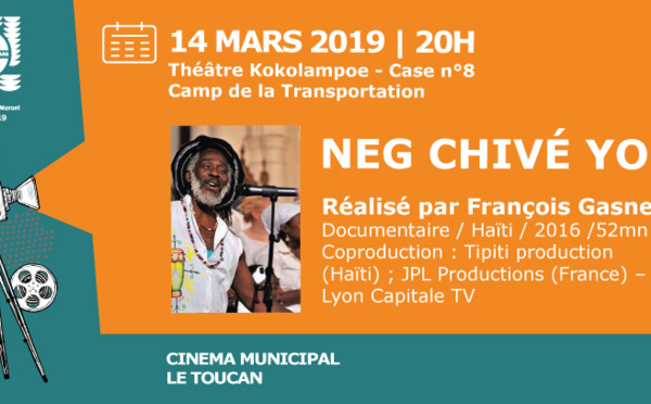 [CINEMA] : Projection du documentaire NEG CHIVÉ YO réalisé par François Gasner