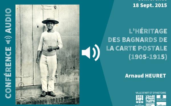 """[#patrimoinealamaison] : de chez vous, (Ré)écoutez la conférence de Arnaud HEURET """" Saint-Laurent du Maroni en Images – L'héritage des bagnards de la carte postale (1905-1915) """""""
