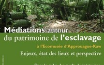 """Conférence du Jeudi du Patrimoine sur le théme : """"Méditations autour du patrimoine de l'esclavage à l'Ecomusée d'Approuague-Kaw, Enjeux, état des lieux et perspective""""."""