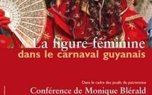 """Conférence du Jeudi du Patrimoine sur le théme :""""La figure féminine dans le carnaval guyanais"""", ce jeudi 9 février 2012."""