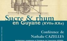 """Les jeudis du Patrimoine """" Sucre et Rhum en Guyane (XVIIe-XX siècle)"""